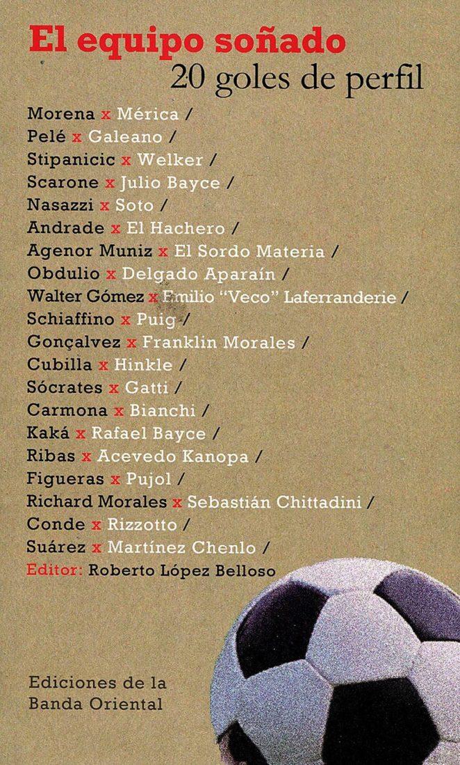 El famoso reportaje de Ramón Mérica a Fernando Morena, está en el libro: El equipo soñado: 20 goles de perfil